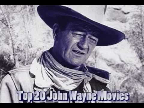 TOP 20 JOHN WAYNE MOVIES : List- (an opinion)...