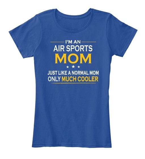 Air Sports Mom Only Much Cooler Gift