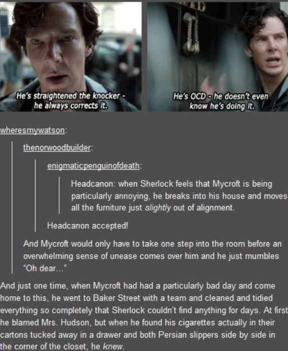 "Totally accepted Headcanon of Sherlock (BBC) and his brother Mycroft and their ""games"" with each other, trying to annoy the other"