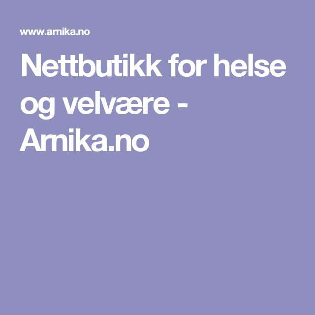 Nettbutikk for helse og velvære - Arnika.no