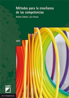 Métodos para la enseñanza de las competencias. Antoni Zabala Vidiella. Graó, 2014