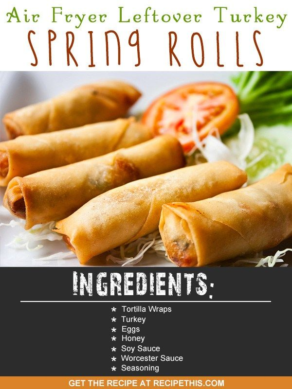Air Fryer Recipes | air fryer leftover turkey spring rolls recipe from RecipeThis.com