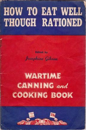 Turning ration stamps into healthy meals | Wartime Canada