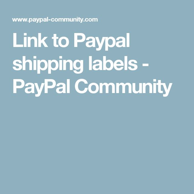 Link to Paypal shipping labels - PayPal Community