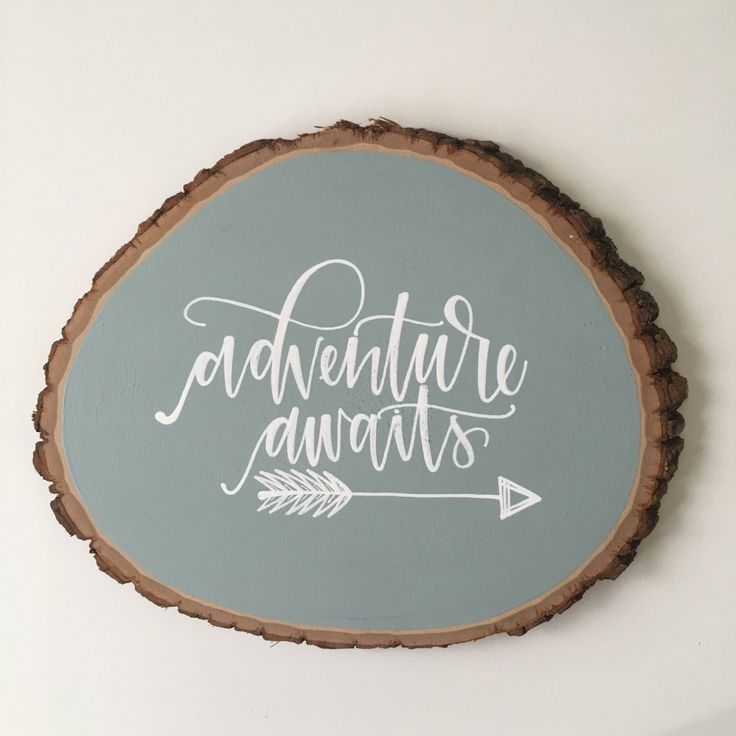 Wood Slice Sign // Adventure Awaits // Vintage Blue by lovewellhandlettered on Etsy https://www.etsy.com/listing/476048553/wood-slice-sign-adventure-awaits-vintage