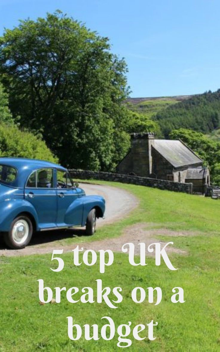 Top 5 UK Breaks on a Budget Money saving travel ideas for holidays nearer, Travel on a budget wit these fabulous frugal UK vacation ideas