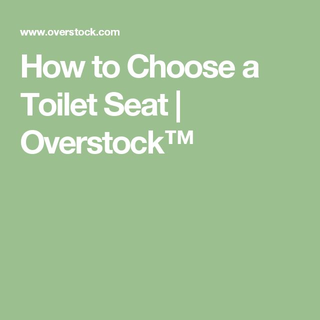 How to Choose a Toilet Seat | Overstock™