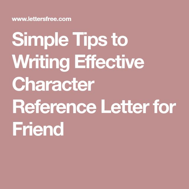 Simple Tips to Writing Effective Character Reference Letter for Friend