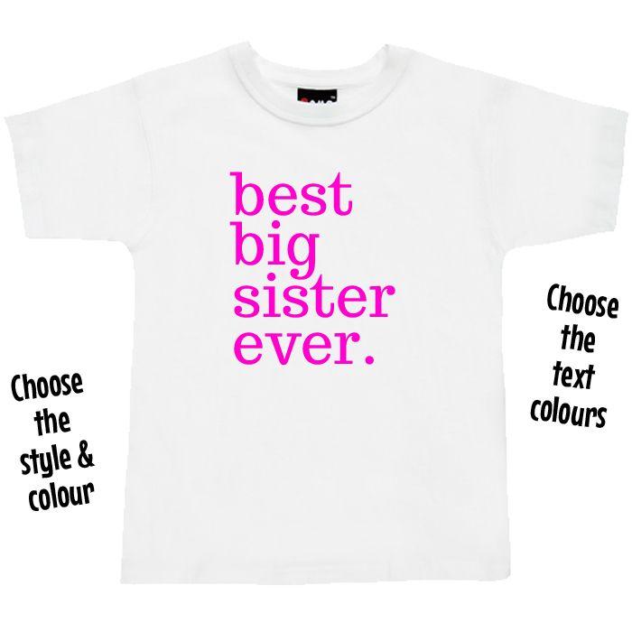 Best Big Sister Ever. T Shirt or Hoodie