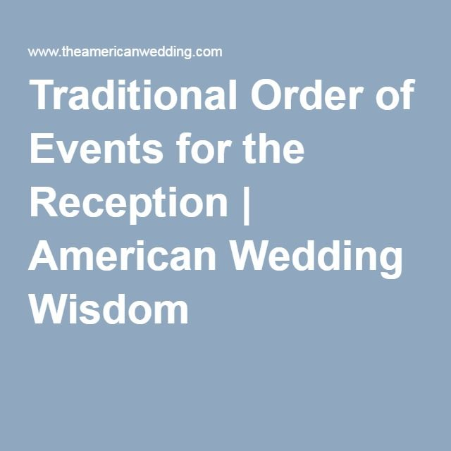 Traditional Order Of Events For The Reception Wedding Pinterest