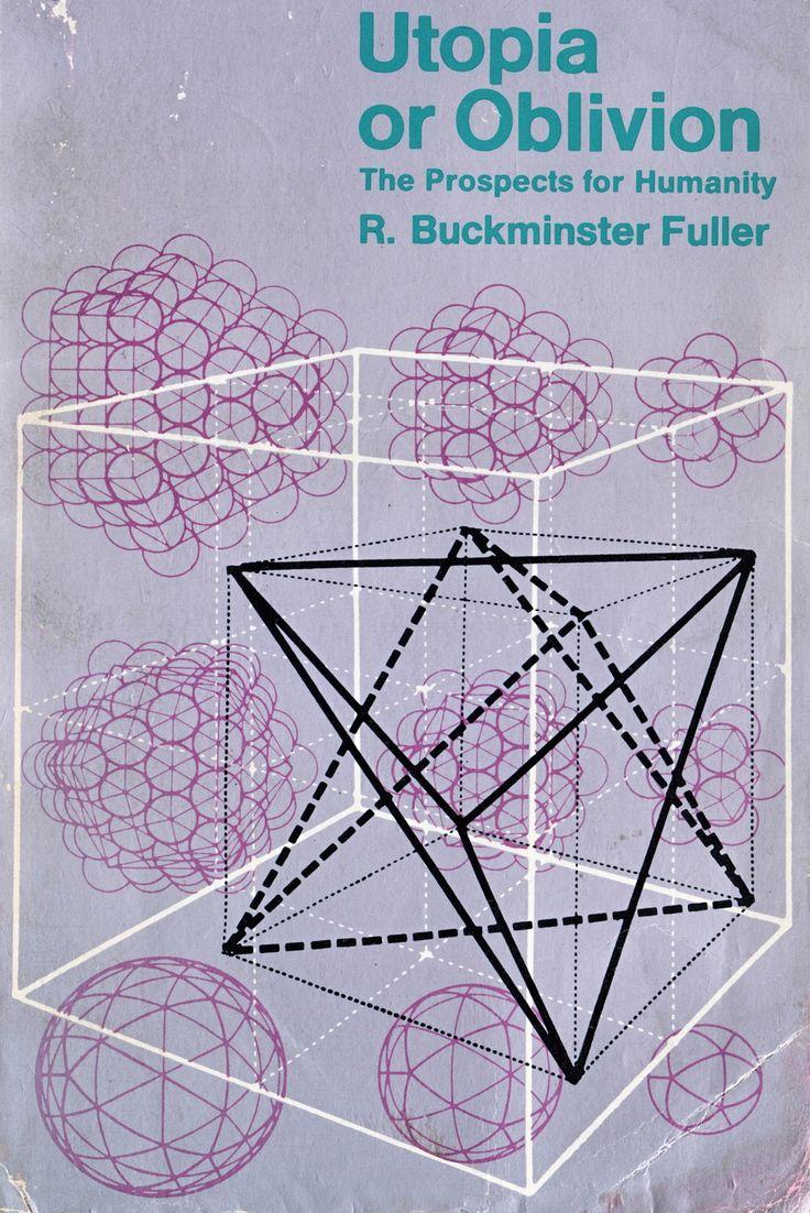 R.Buckminster Fuller. Utopia or Oblivion: The Prospects for Humanity. Pelican. 1973.