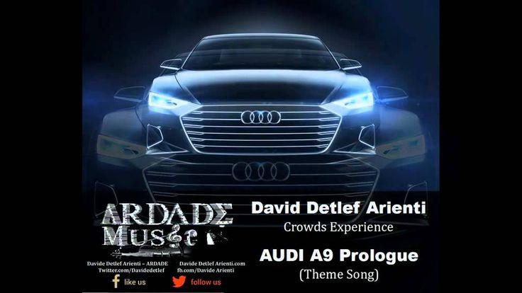 Sountrack AUDI A9 Prologue (David Detlef Arienti - Crowds Experience The...