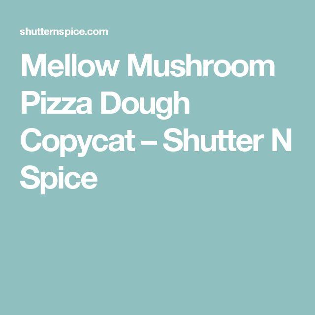 Mellow Mushroom Pizza Dough Copycat – Shutter N Spice