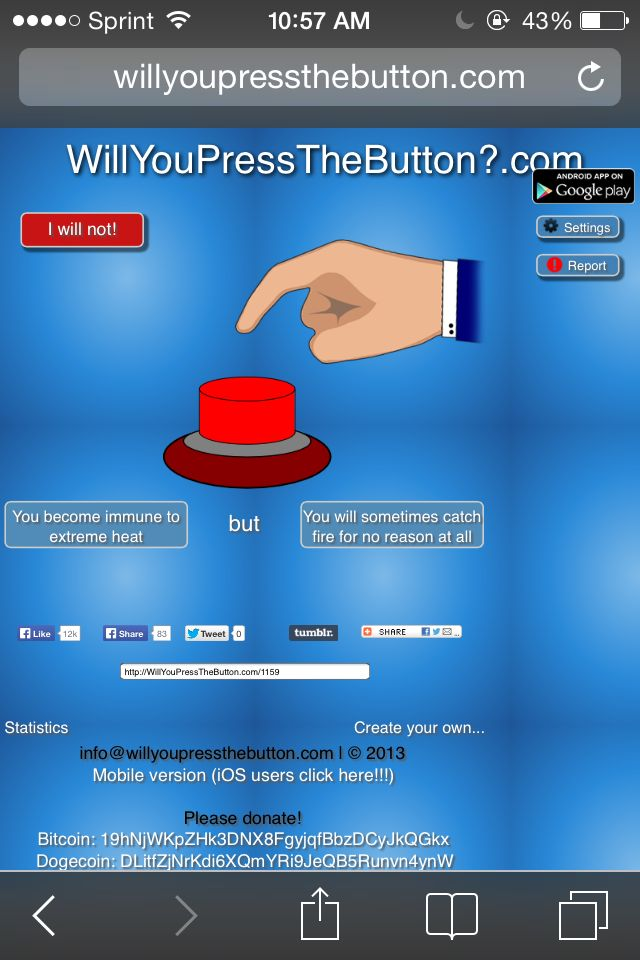 I was playing Will You Push The Button and I think Leo pushed it. <----- Leo don't need the button