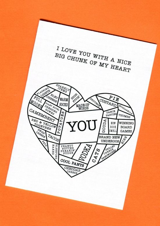 Things by Bean - I Love You With A Nice Big Chunk Of My Heart Card, $5.95 (http://www.thingsbybean.com/i-love-you-with-a-nice-big-chunk-of-my-heart-card/)
