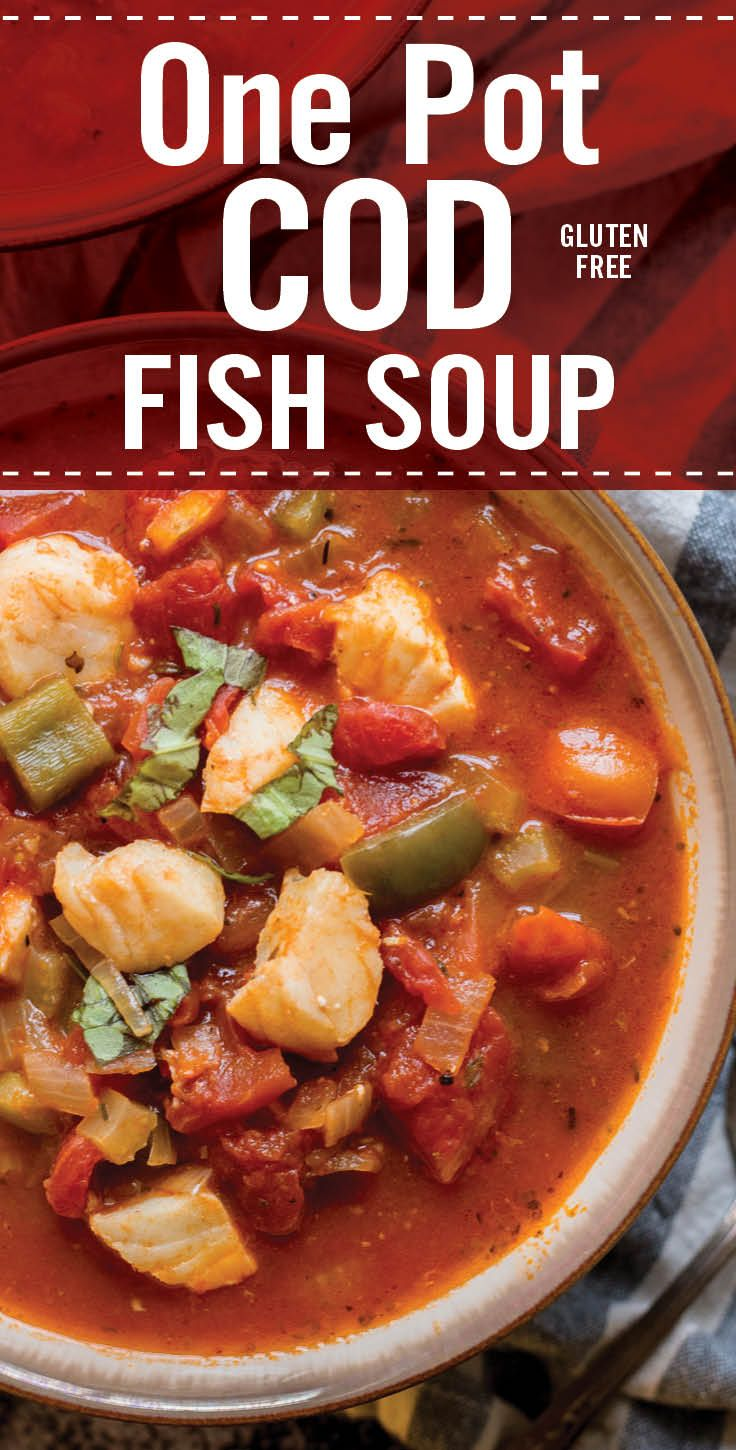 Quick And Healthy One Pot Cod Fish Soup Is Perfect For Cold Weather Winter Soup Recipe With Diced Tomato Fish Soup Italian Fish Soup Recipe Fish Stew Recipes
