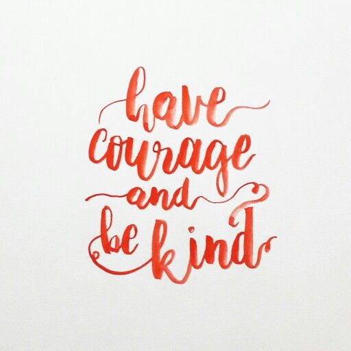 cinderella quote have courage and be kind  #quote #brushpen #cinderella #courage #brushlettering #handlettered #typography #design