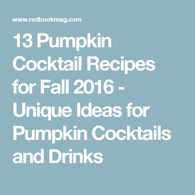 13 Pumpkin Cocktail Recipes for Fall 2016 - Unique Ideas for Pumpkin Cocktails and Drinks