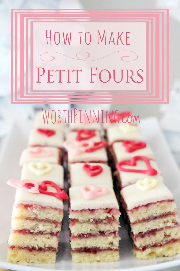 How to Make Petit Fours - Worth Pinning | Edible ...