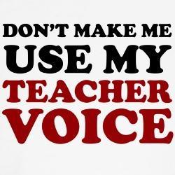 Teacher voice tee: Lights Tshirt, Teacher Tees, Teacher Stuff, Schools Ideas, Teaching Ideas, Teacher Voice, Funny Stuff, Wonder Teacher, Teaching Funny