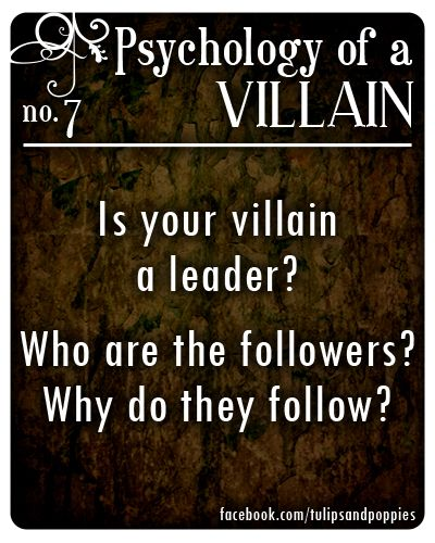 Psychology of a Villain - No. 7 #writersblock Click the photo to follow the story of two sisters who are also writing partners #tulipsandpoppies