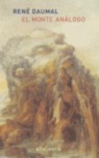 El monte análogo :  novela de aventuras alpinas no euclidianas y simbólicamente auténticas : unos cuantos poetas franceses del siglo XXV  René Daumal ; traducción, María Teresa Gallego ; epílogo, Clara Janés