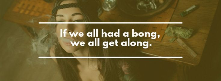 Stoner Quotes - Funny Smoking Weed Quotes and Sayings