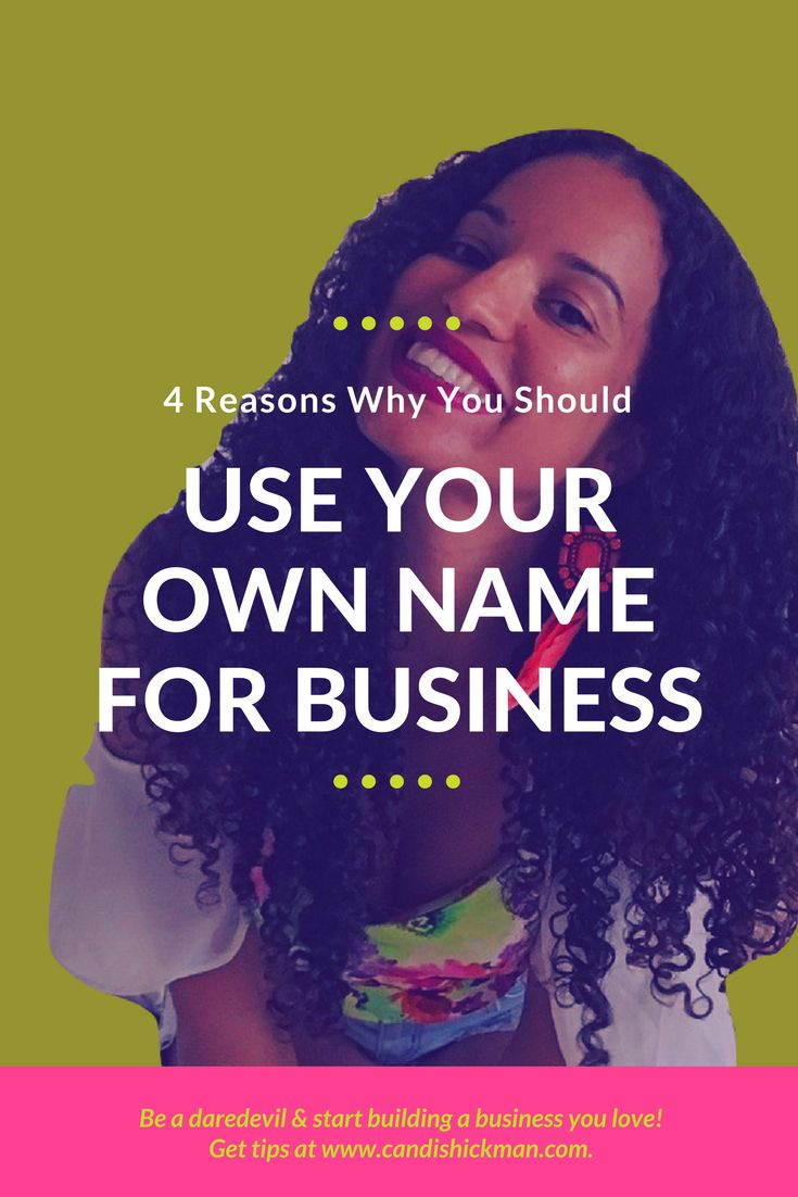 4 Reasons Why You Should Use Your Own Name For #Business // Candis Hickman