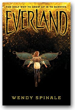 Everland / Wendy Spinale. Gwen Darling and her siblings have survived the bombs, a deadly virus outbreak, and an army of Marauders bent on abducting the war's youngest victims. But when Captain Hook snatches her sister, Gwen will stop at nothing to get her back, even if means sacrificing her own life. In Everland, the only way to grow up is to survive.