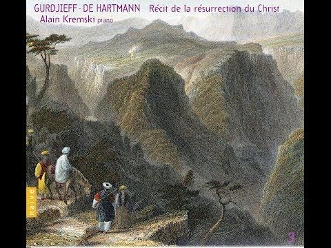 Gurdjieff - De Hartmann Vol 03: Recit de la resurrection du Christ, Alain Kremski - YouTube