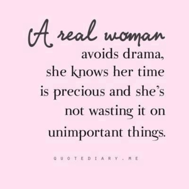 Quotes About Being A Real Woman: Time Is Too Precious For Unimportant Things