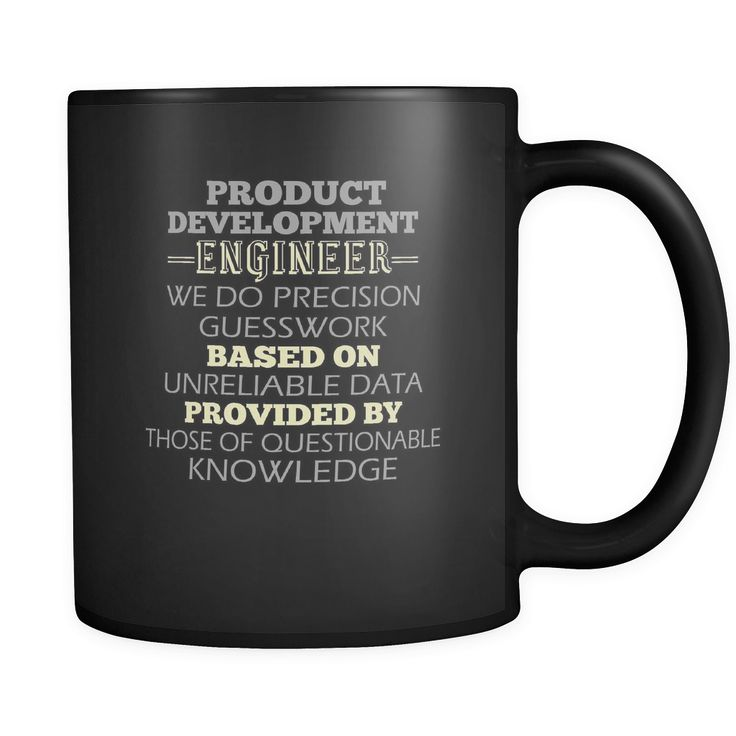 Product Development Engineer 11 oz. Mug. Product Development Engineer funny gift idea.