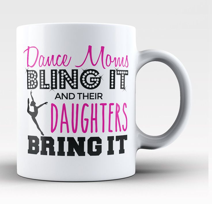 Dance Moms Bling It & Their Daughters Bring It - Mug