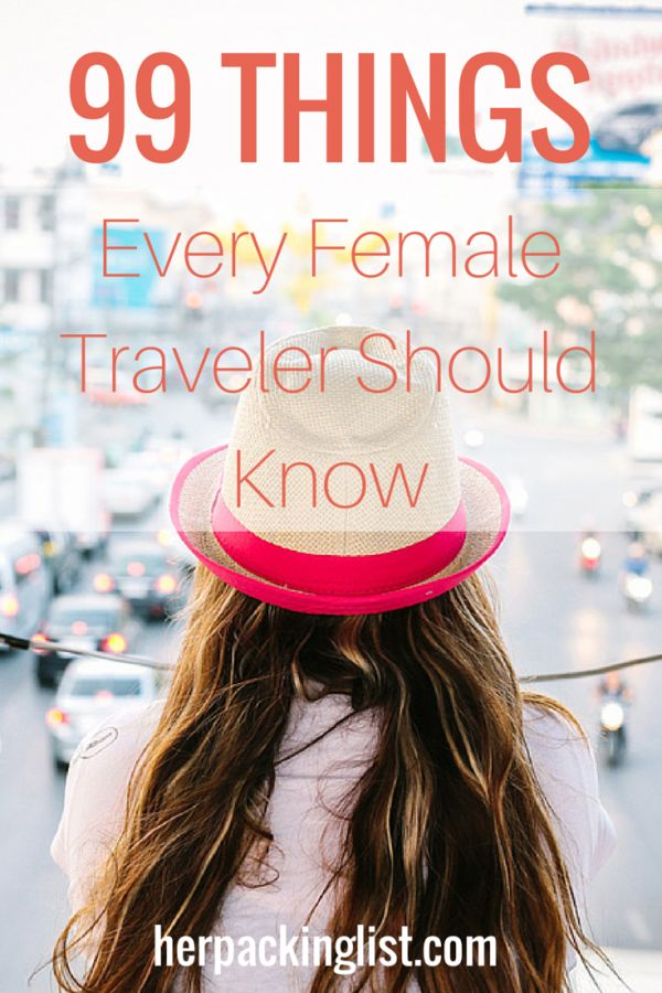 99 Things Every Female Traveler Should Know- From practical travel tips to tips for inner travel peace.