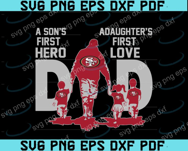 Download Dad - A son's first Hero, a daughter's first love SVG ...