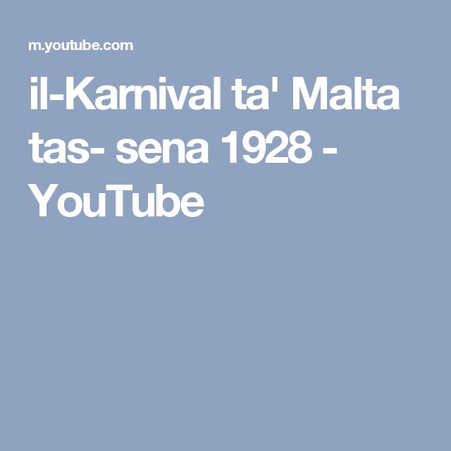 il-Karnival ta' Malta tas- sena 1928 - YouTube