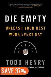 Die Empty: Unleash Your Best Work Every Day Book by Todd Henry | Hardcover | chapters.indigo.ca