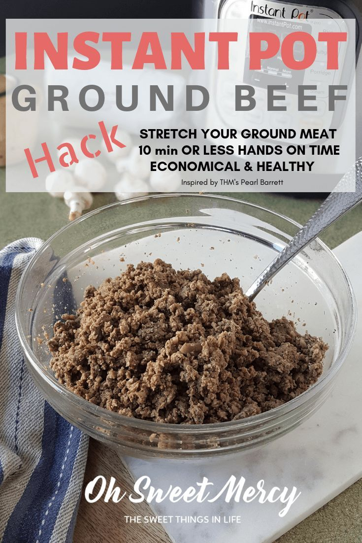 Magical Instant Pot Ground Beef Hack Thm S E Or Fp Oh Sweet Mercy Recipe Ground Beef Trim Healthy Mama Recipes Beef