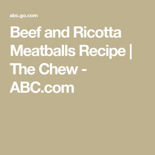 Beef and Ricotta Meatballs Recipe | The Chew - ABC.com