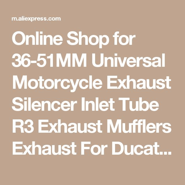 Online Shop for 36-51MM Universal Motorcycle Exhaust Silencer Inlet Tube R3 Exhaust Mufflers Exhaust For Ducati DIAVEL CARBON 1199 1198 1098   Aliexpress Mobile