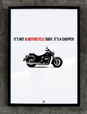 It's not a motorcycle baby, it's a chopper No. 190 // Babafu Typography