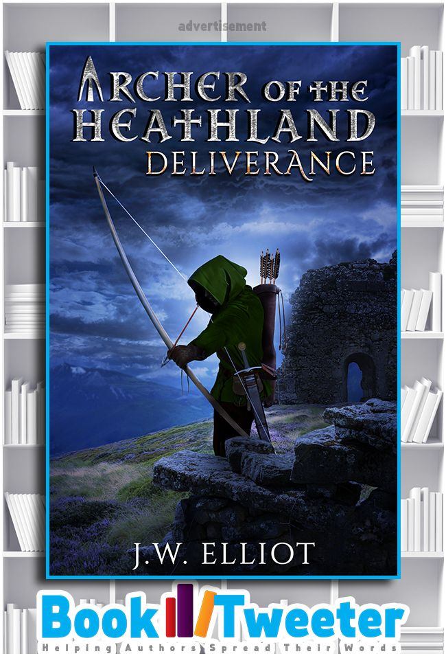 """Archer of the Heathland: Deliverance"" by J.W. Elliot is in the BookTweeter bookstore. #bktwtr"