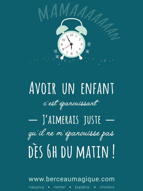 Avoir un enfant c'est épanouissant - j'aimerais juste - qu'il ne m'épanouisse pas dès 6h du matin #citation #parents #maman #enfants