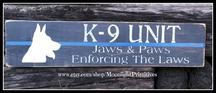 Police, K9 Unit, Jaws and Paws Enforcing The Laws, Thin Blue Line, Police Signs, Law Enforcement, Police Officer, Wooden Signs by MoonlightPrimitives on Etsy https://www.etsy.com/listing/208489874/police-k9-unit-jaws-and-paws-enforcing