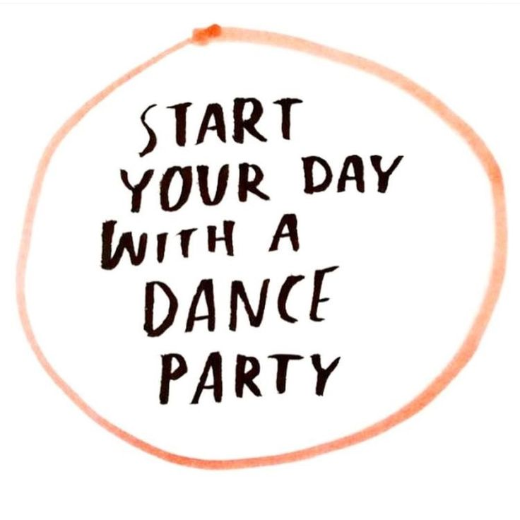 start your day with a dance party