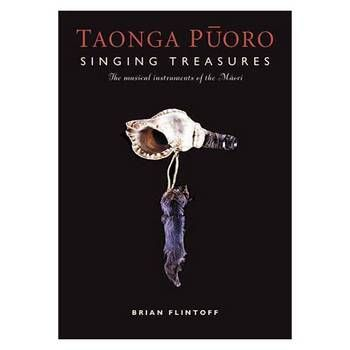 Taonga Puoro : Singing Treasures, the Musical Instruments of the Maori. By Brian Flintoff. This beautifully illustrated book explains the connection between instruments and mythology within a historical and cultural context. It describes how the instruments were used, and also how to make them.