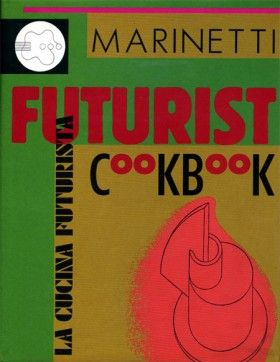The Futurist Cookbook by Filippo Tommaso Marinetti, make sure and try Chicken With Ball Bearings…Wacky.