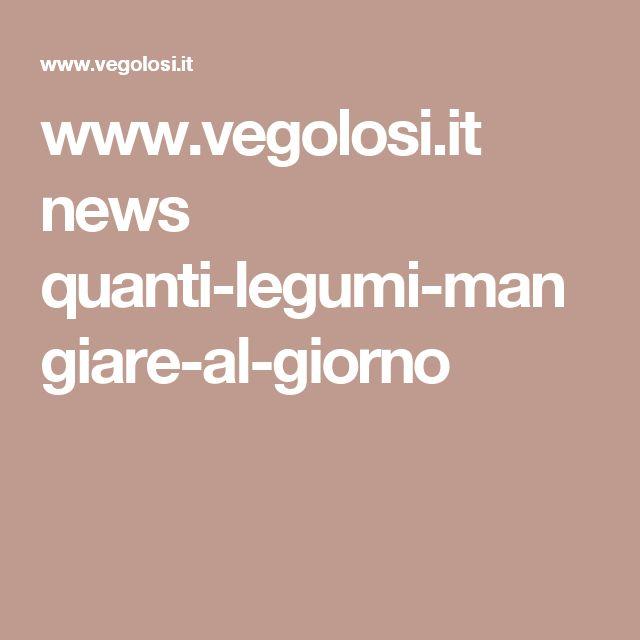www.vegolosi.it news quanti-legumi-mangiare-al-giorno