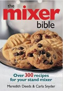 THE MIXER BIBLE – STANDING MIXER RECIPE BOOK OF OVER 300 RECIPES How to use your kitchenaid Kitchen aide recipes