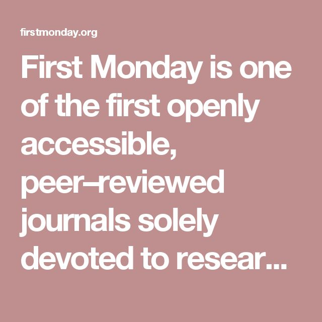 First Monday is one of the first openly accessible, peer–reviewed journals solely devoted to research about the Internet. First Monday has published 1,645 papers in 250 issues, written by 2,289 different authors, over the past 20 years.